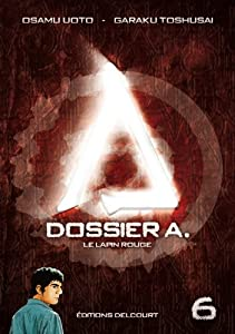 Dossier A. Edition simple Tome 6