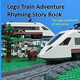 Lego train adventure rhyming story book: riding a Lego train: Volume 2...