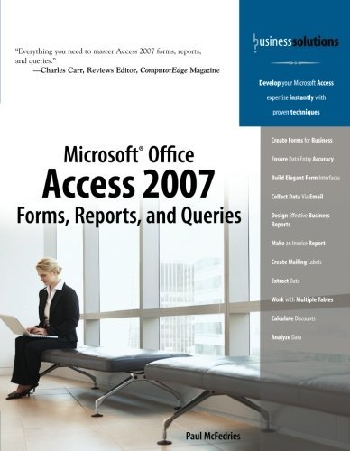 Microsoft Office Access 2007 Forms, Reports, and Queries by Paul McFedries (2007-05-11) par Paul McFedries