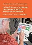 Assistive Systeme und Technologien zur Förderung der Teilhabe für Menschen mit Hilfebedarf: Ergebnisse aus dem Projektverbund ZAFH-AAL