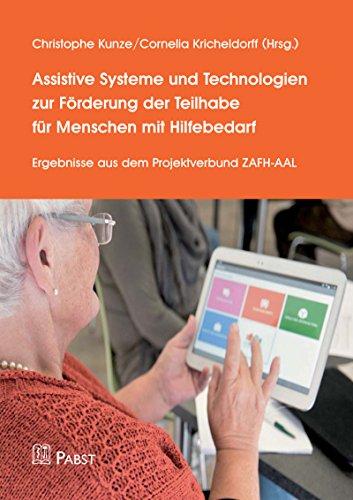 Assistive Systeme und Technologien zur Förderung der Teilhabe für Menschen mit Hilfebedarf: Ergebnisse aus dem Projektverbund ZAFH-AAL (Förderung Der Systeme)