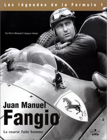 Juan Manuel Fangio : La Course faite homme par Pierre Ménard