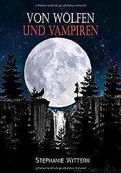 Von W??lfen und Vampiren by Stephanie Wittern (2016-05-24)