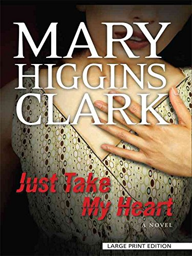[(Just Take My Heart)] [By (author) Mary Higgins Clark] published on (April, 2009) par Mary Higgins Clark
