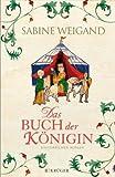 Das Buch der Königin: Historischer Roman von Sabine Weigand