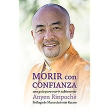 Morir con confianza: Una guía para morir sabiamente (Spanish Edition)