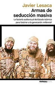 Armas de seducción masiva par Javier Lesaca