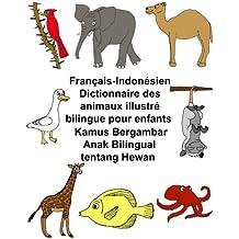 Français-IndonésienDictionnaire des animaux illustré bilingue pour enfantsKamus Bergambar Anak Bilingual tentang Hewan
