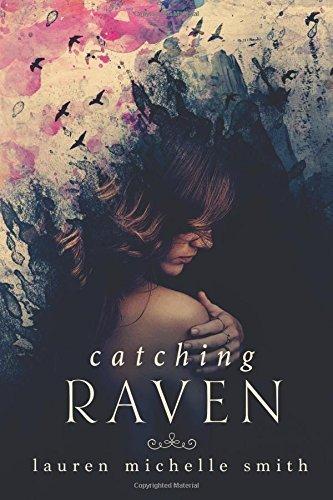 Catching Raven by Lauren Michelle Smith (2016-02-10)