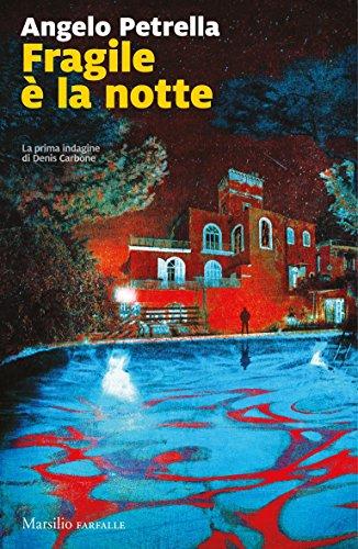 Fragile è la notte: La prima indagine di Denis Carbone (Le indagini di Denis Carbone)