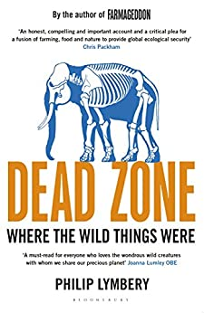 Dead Zone: Where the Wild Things Were (English Edition) van [Lymbery, Philip]
