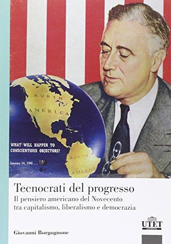 tecnocrati-del-progresso-il-pensiero-americano-del-novecento-tra-capitalismo-liberalismo-e-democrazi