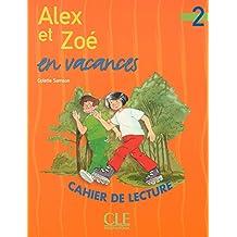 Alex et Zoe en vacances niveau 2 : cahier de lecture (Lectures pour E)