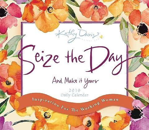 Seize the Day 2010 Calendar