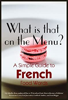 What is that on the Menu? A Simple Guide to French Food Words by [Sebellin-Ross, S.J.]