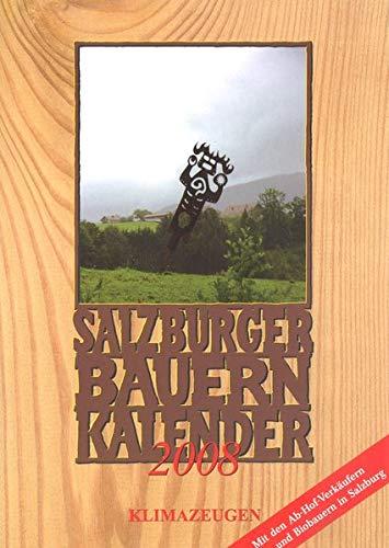 Salzburger Bauernkalender 2008: Klimazeugen