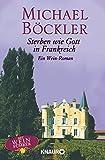 Sterben wie Gott in Frankreich: Ein Wein-Roman (Ein Fall für Hippolyt Hermanus, Band 1) - Michael Böckler
