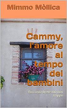 Cammy, l'amore al tempo dei bambini di [Mòllica, Mimmo]