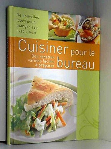 CUISINER POUR LE BUREAU De nouvelles idées pour manger sain avec plaisir / Naumann & Gobel