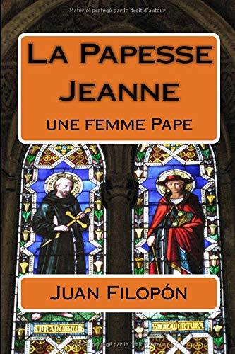 La Papesse Jeanne: une femme Pape par  Juan Filopon