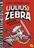 Julius Zebra - Boxen mit den Briten (Die Julius Zebra-Bücher, Band 2) - Gary Northfield