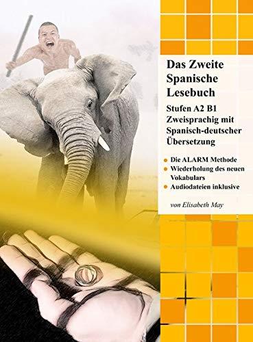 Das Zweite Spanische Lesebuch: Stufen A2 B1 Zweisprachig mit Spanisch-deutscher Übersetzung (Gestufte Spanische Lesebücher)