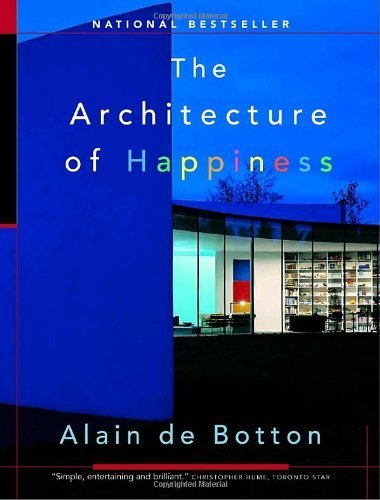 The Architecture of Happiness by Alain de Botton (2015-12-03)