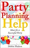 Party Planning Help- Games, Favors, Food, Invites, Cake and More Ideas for a Successful Party. Party Planning Ideas Included in the book:Party supplies you'll needParty planning checklistTips for planning a partyChoosing a themePlanning a surprise pa...