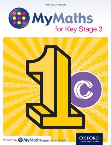 MyMaths: for Key Stage 3: Student Book 1C by Capewell, Dave, Appleton, Marguerite, Mullarkey, Peter, Nicholson, James (February 13, 2014) Paperback