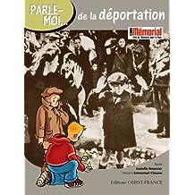PARLE-MOI DE LA DEPORTATION