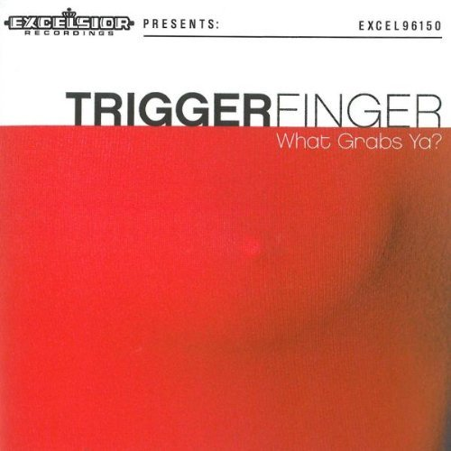 What Grabs You by Triggerfinger