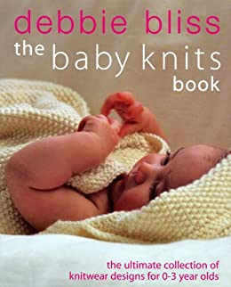 The Baby Knits Book di [Bliss, Debbie]