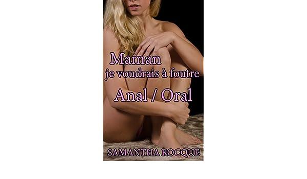 Maman, je voudrais à foutre - histoire érotique eBook: Samantha Rocque:  Amazon.fr: Amazon Media EU S.à r.l.