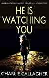Picture Of HE IS WATCHING YOU an absolutely gripping crime thriller with a massive twist
