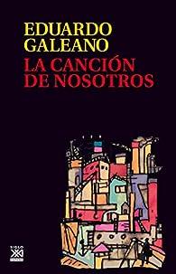 La canción de nosotros par Eduardo Galeano