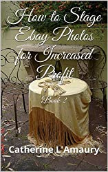 How to Stage Ebay Photos for Increased Profit  Book 2 (English Edition)