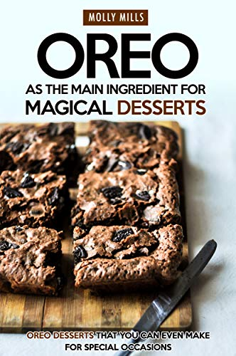 Oreo as The Main Ingredient for Magical Desserts: Oreo Desserts that You Can Even Make for Special Occasions (English Edition) Green Pie Dish