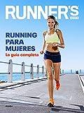 Running para mujeres (Runner's World): La guía completa (Deportes y naturaleza)