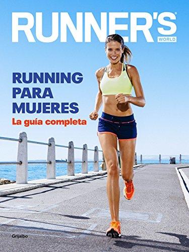 Running para mujeres : la guía completa por Runner'S World España