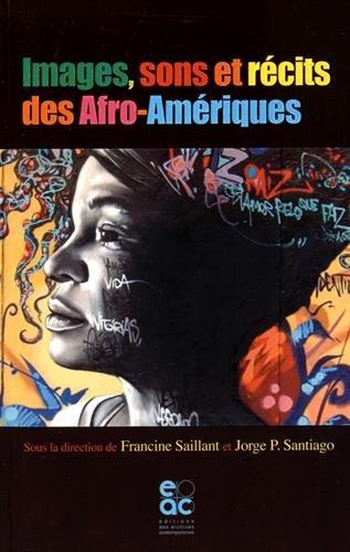 Images, sons et récits des Afro-Amériques