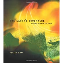 The Earth's Biosphere: Evolution, Dynamics, and Change by V Smil (2002-10-01)