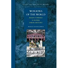 Workers of the World: Essays Toward a Global Labor History (Studies in Global Social History)