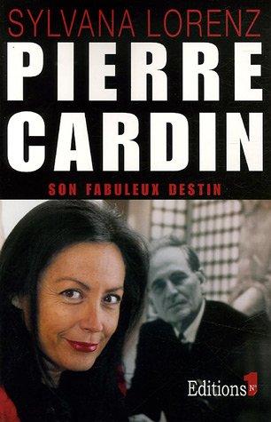 Pierre Cardin : Son fabuleux destin