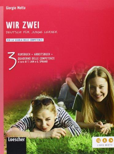 Wir zwei. Kursbuch-Arbeitsbuch-Quaderno delle competenze. Per la Scuola media. Con espansione online: 3