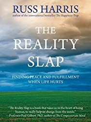 The Reality Slap: Finding Peace and Fulfillment When Life Hurts by Harris, Russ (2012) Taschenbuch