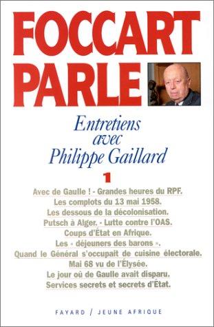 Foccart parle, entretiens avec Philippe Gaillard, tome 1