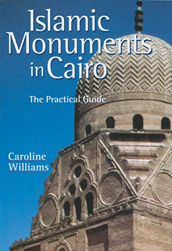 Islamic Monuments in Cairo: A Practical Guide por Caroline Williams