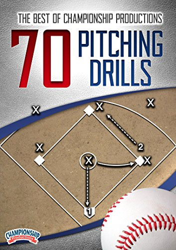 The Best of Championship Productions: 70 Pitching Drills for Baseball