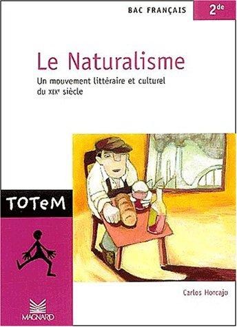 Le Naturalisme : Un mouvement littéraire et culturel du XIXème siècle ; Français 2nde
