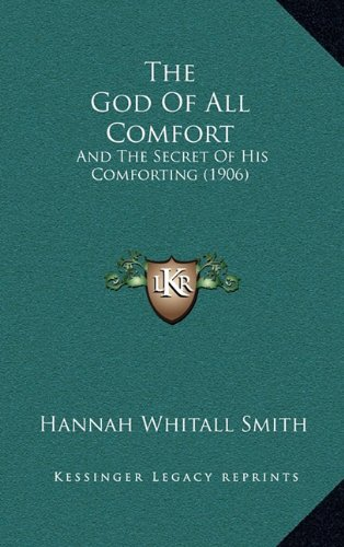 The God of All Comfort: And the Secret of His Comforting (1906)